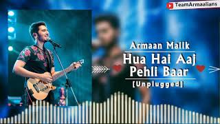 Hua Hai Aaj Pehli Baar | Unplugged4U | Armaan Malik | Male Version
