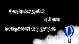 Countries / States and their Funny Advertising slogans