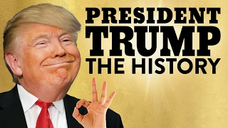 President Trump: The History | Campaign, Election, & Inauguration | Laughing Historically
