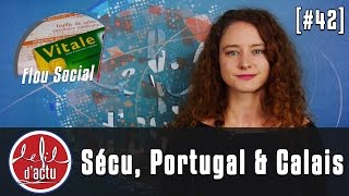 [Fil d'Actu #42] Sécu, Portugal, Calais
