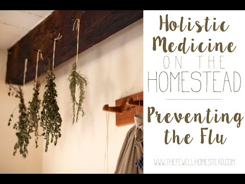 Preventing the Flu | Holistic Medicine on the Homestead