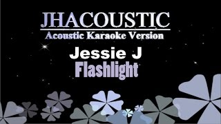 Jessie J - Flashlight ( Acoustic Karaoke Version )