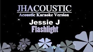 Video Jessie J - Flashlight ( Acoustic Karaoke Version ) download MP3, 3GP, MP4, WEBM, AVI, FLV Juli 2018