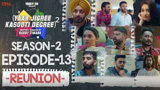 Yaar Jigree Kasooti Degree Season 2 | Episode 13 - REUNION | Punjabi Web Series 2020 l Season 3 Soon