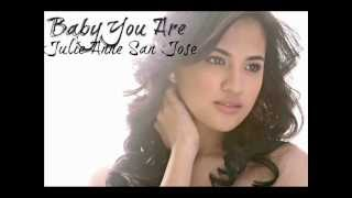 Baby You Are-julie Anne San Joseaudio