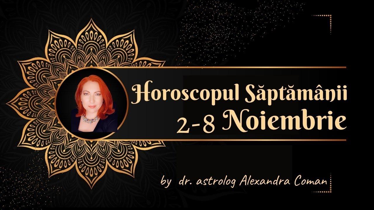 Horoscopul săptămânii 2 - 8 Noiembrie 2020