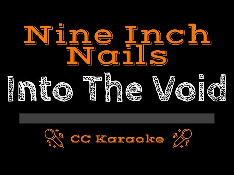 Nine Inch Nails   Into The Void CC Karaoke Instrumental