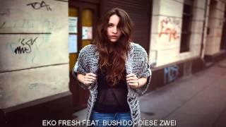 Eko Fresh feat  Bushido   Diese Zwei