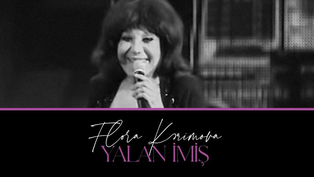 Flora Kərimova — Yalan İmiş   2013