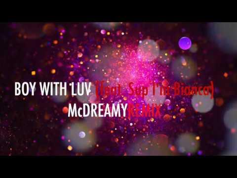 boy-with-luv-(feat.-sup-i'm-bianca)-mcdreamy-remix---bts-방탄소년단-'작은-것들을-위한-시