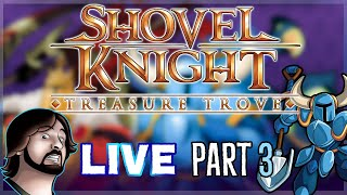 Shovel Knight: Treasure Trove (Blind Let's Play) LIVE!