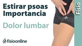Dolor lumbar - Importancia del músculo psoas y su estiramiento