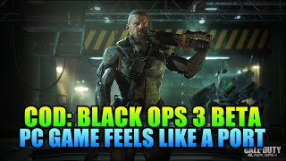 black ops 3 pc beta is not up to pc gaming standards   call of duty bo3