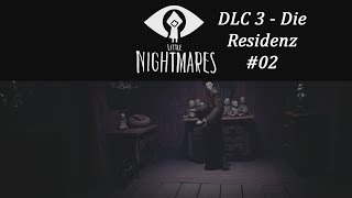 Little Nightmares DLC 3 - Die Residenz / The Residence #02 ✶ Let
