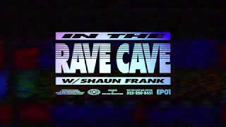 Shaun Frank - In The Rave Cave EP01 - Bon Appetit