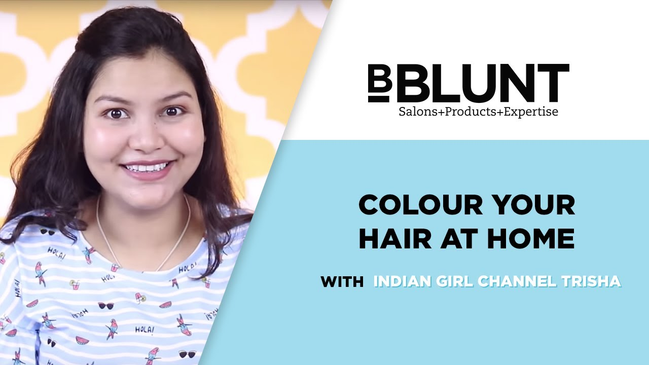 Colour Your Hair At Home With Indian Girl Channel Trisha
