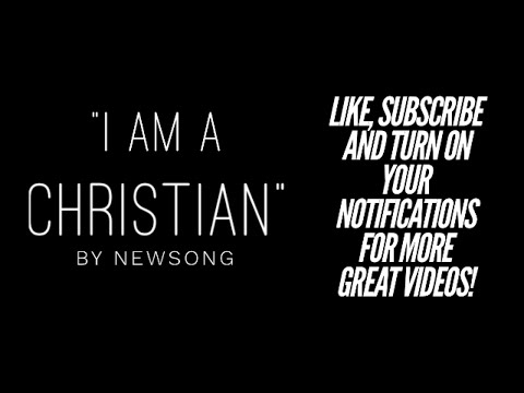 I Am A Christian by NewSong (Lyric Video)