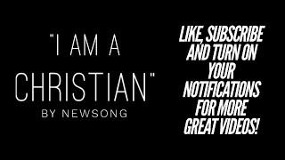 I Am A Christian by NewSong Lyric Video