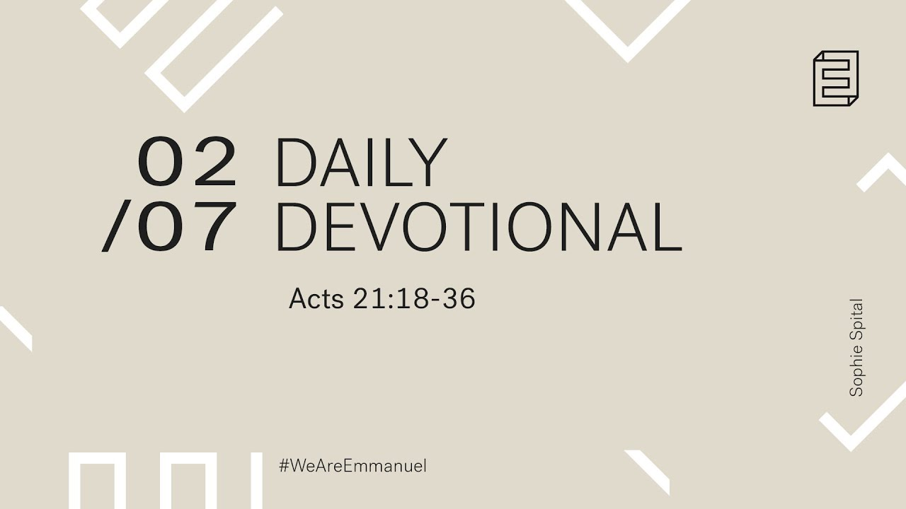 Daily Devotion with Sophie Spital // Acts 21:18-36 Cover Image