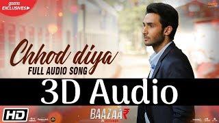 Arijit Singh - Chhod Diya | 3D Audio | Surround Sound | Use Headphones 👾