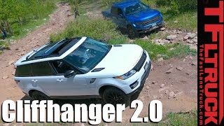 Ford F-150 SVT Raptor vs Range Rover Sport vs Cliffhanger 2.0 Extreme Off-Road Mashup Review
