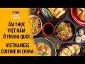 Ẩm thực Việt Nam ở Trung Quốc