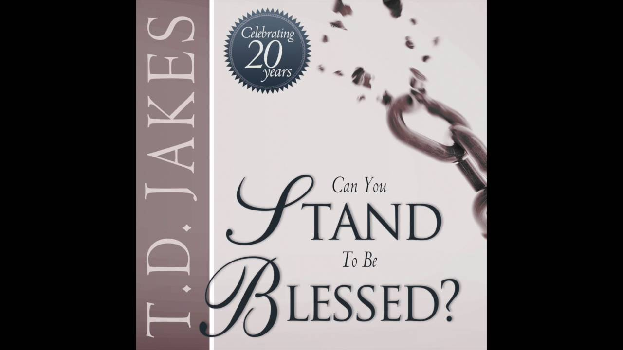 Free Audio Book Preview ~ Can You Stand to Be Blessed? ~ T D  Jakes