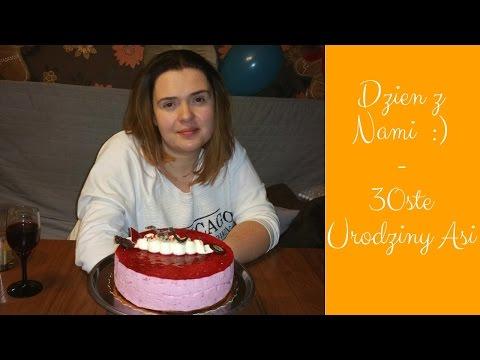 Dzień z Nami - 30ste urodziny Asi!