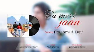   TU MERI JAAN  DESI MUSIC MANTRAA  DEV  POULAMI   MANDIRA CHOWDHURY  2021   VALENTINE   Official   