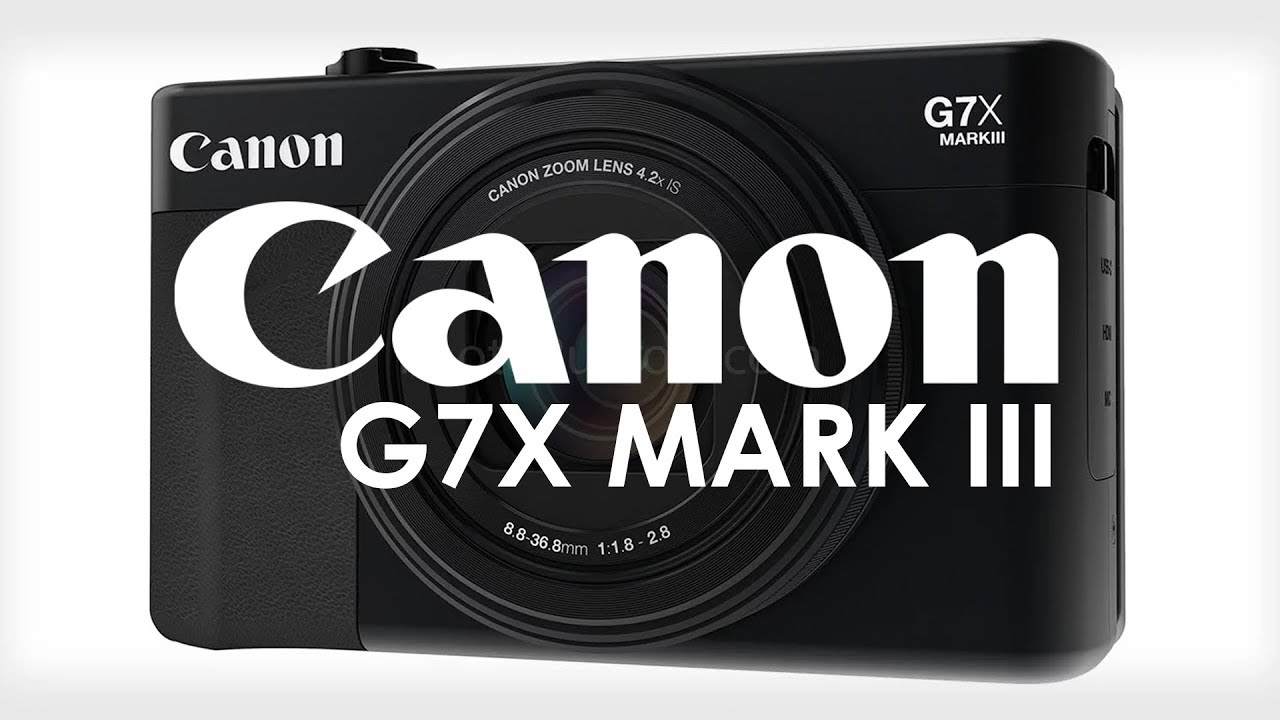 CANON rumors: new Canon GX7 Mk III and FULL FRAME camera  4K and full frame  sensors are coming!