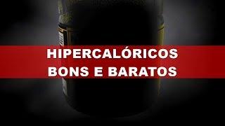 5 Hipercalóricos Bons e Baratos em 2018