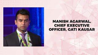 Manish Agarwal, Chief Executive Officer, Gati Kausar
