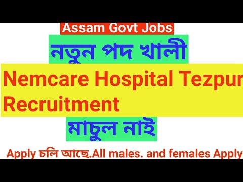 Nemcare Hospital, Tezpur Recruitment 2019,Assam Govt Jobs,Medical  Recruitment 2019,GNM job,MBBS job,