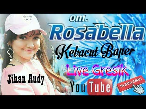 Dek Jihan Audy - Kebacut Baper - om.ROSABELLA LIVE GRESIK Terbaru
