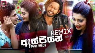 as-piyan-remix---pawan-minon-zack-n-sinhala-remix-song-sinhala-dj-songs-dj-songs