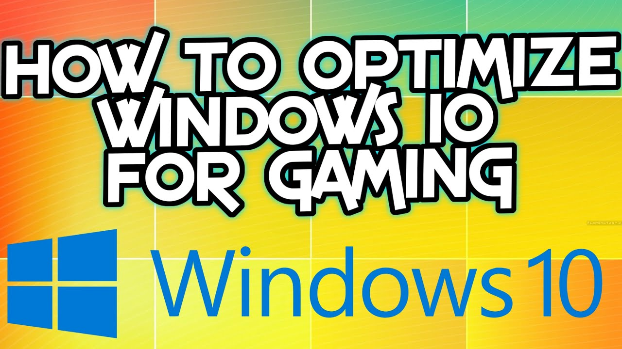 how to optimize windows 10 to run faster