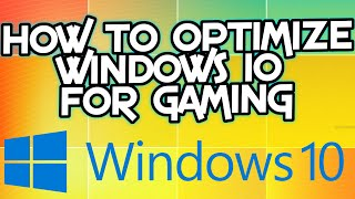 How To OPTIMIZE Windows 10 For GAMING And Make It RUN Faster!