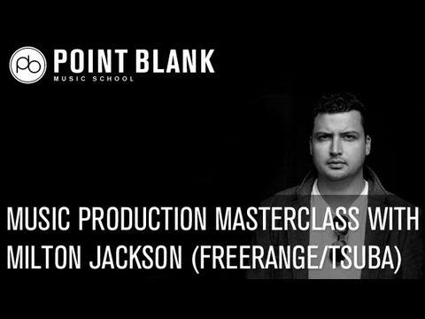 Music Production Masterclass w/ Milton Jackson (Freerange / Tsuba)