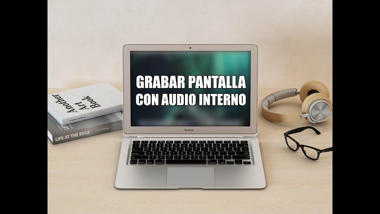 Cómo Grabar La Pantalla Con Audio En Mac