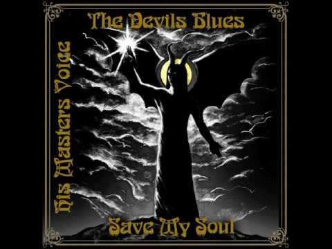 His Masters Voice - The Devils Blues ''Save My Soul'' (Full EP 2016)