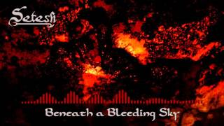 Setesh - Beneath a Bleeding Sky