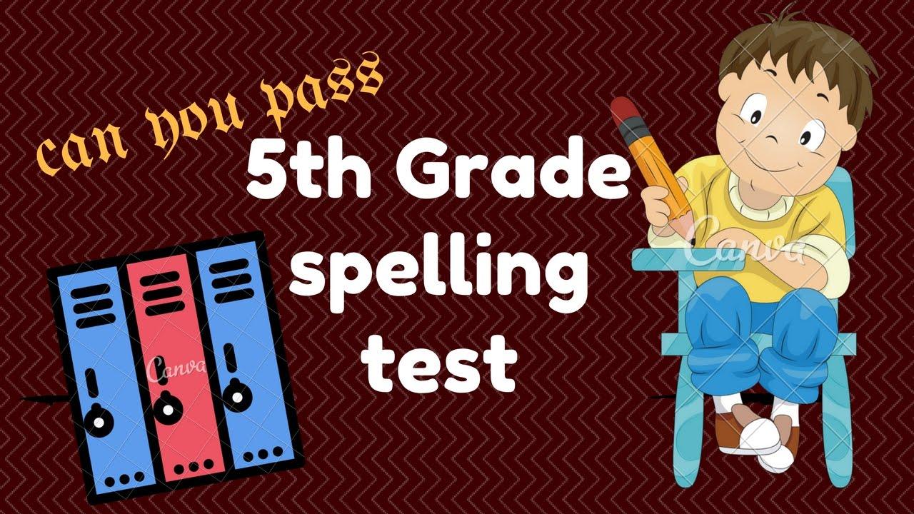 spelling test for 5th grade youtube