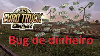 Euro Truck Simulator 2 - O bug que te deixa rico (Sem baixar nada)