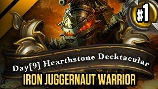 Day[9] HearthStone Decktacular #137 - Iron Juggernaut Warrior P1