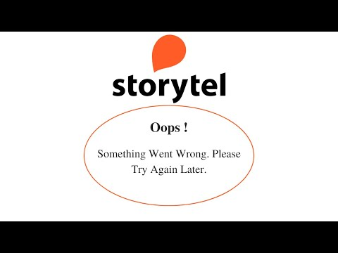 Fix StoryTel Oops Something Went Wrong Error. Please Try Again Later Problem Error Solved