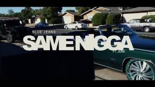 Blue Jeans - Same Nigga ft. June | Dir. @WETHEPARTYSEAN