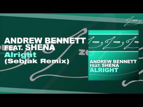 Andrew Bennett feat. Shena - Alright (Sebjak Remix)
