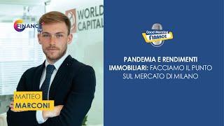 Retail capital market Milano 2021, rendimenti immobiliari sul mercato di Milano