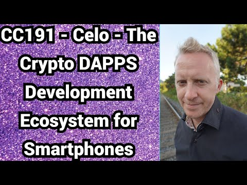 CC191 - Celo - The Crypto DAPPS Development Ecosystem for Smartphones