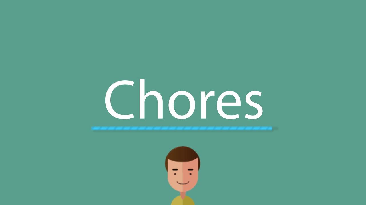 Chores pronunciation